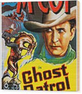 Ghost Patrol, Us Poster Art, Tim Mccoy Wood Print