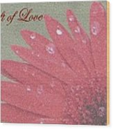 Gift Of  Love Wood Print