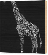Giraffe Is The Word Wood Print