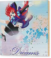 Go Up To Your Dream Wood Print by Racquel Delos Santos