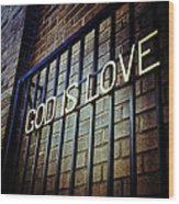 God Is Love Wood Print