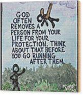 God Removes Wood Print