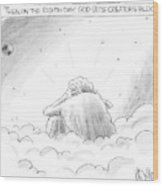 God Sits In A Space Cloud Looking At The Earth Wood Print