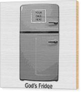 God's Fridge Wood Print by Stephanie Grooms