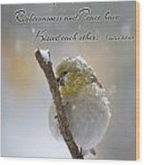 Gold Finch On A Snowy Twig With Verse Wood Print