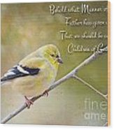 Gold Finch On Twig With Verse Wood Print