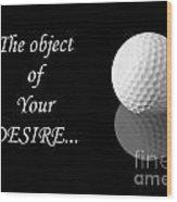 Golf Ball On Black Wood Print