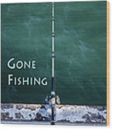 Gone Fishing At The Pier With My Rod And Reel Wood Print