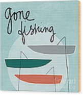 Gone Fishing Wood Print by Linda Woods