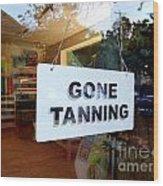 Gone Tanning Wood Print