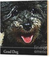Good Dog . Affiche Wood Print