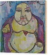 Good Luck Buddha Wood Print