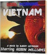 Good Morning Vietnam Movie Poster Wood Print