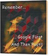 Google First Then Post Wood Print