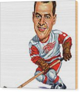 Gordie Howe Wood Print by Art