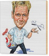 Gordon Ramsay Wood Print