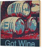 Got Wine Blue Wood Print
