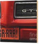 Gr-rrr Gto Wood Print