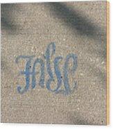 Graffiti Of False In Blue Wood Print