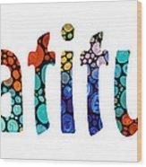 Gratitude 1 - Inspirational Art Wood Print