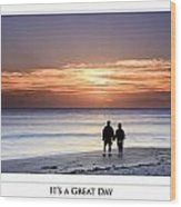 Great Day Poster Wood Print