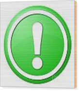 Green Exclamation Point Button Wood Print