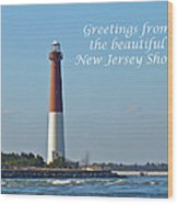 Greetings From The Beautiful New Jersey Shore - Barnegat Lighthouse Wood Print