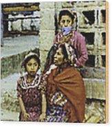 Guatemalan Two Girls With Grandmother Wood Print