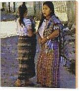 Guatemalan Girls Wood Print