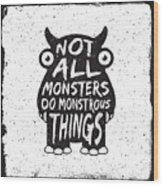 Hand Drawn Monster Quote, Typography Wood Print