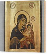 Handpainted Orthodox Holy Icon Madonna With Child Jesus Wood Print by Denise Clemenco