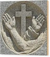 Hands And The Cross Wood Print