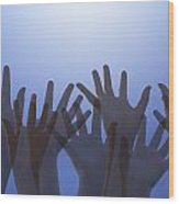 Hands Raised In Worship Wood Print by Colette Scharf