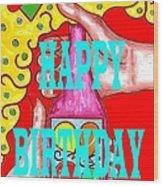 Happy Birthday 1 Wood Print