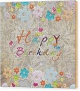 Happy Birthday 2 Wood Print