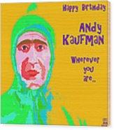 Happy Birthday Andy Kaufman Wood Print