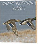 Happy Birthday Dave  Wood Print