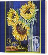 Happy Birthday Happy Sunflowers  Wood Print