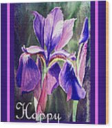 Happy Birthday Iris  Wood Print