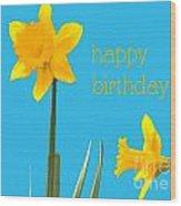 Happy Birthday Jonquils Wood Print