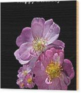 Happy Birthday Pink Roses Wood Print