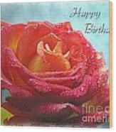 Happy Birthday Rose Wood Print