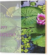 Happy Birthday Water Lily Wood Print