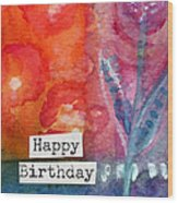 Happy Birthday- Watercolor Floral Card Wood Print