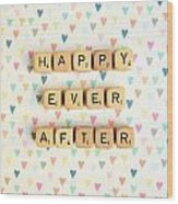 Happy Ever After Wood Print
