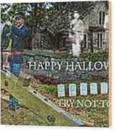 Happy Halloween-try Not To Scream Wood Print