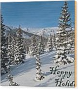 Happy Holidays - Winter Wonderland Wood Print