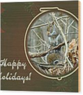 Happy Holidays Greeting Card - Gray Squirrel Wood Print