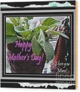 Happy Mother's Day I Love You Mom Wood Print