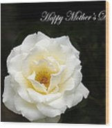 happy Mother's Day White Rose Wood Print